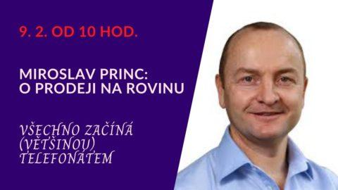 """Miroslav Princ – """"O prodeji na rovinu"""" (živý stream 9.2.od 10 hod.)"""