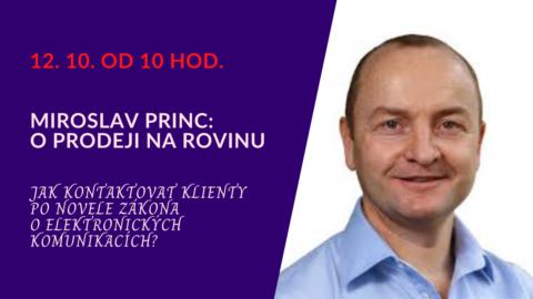 """Miroslav Princ – """"Jak kontaktovat klienty po novele zákona o elektronických komunikacích?"""" (živý stream 12.10.od 10 hod.)"""